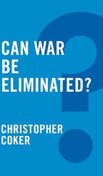 Can War be Eliminated? - Christopher Coker