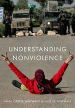 Understanding Nonviolence - Maia Carter Hallward