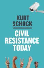 Civil Resistance Today - Kirt Schock