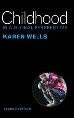 Childhood in a Global Perspective - Karen C. Wells