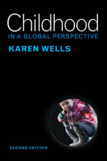 Childhood in a Global Perspective - Karen C. Wells