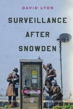 Surveillance After Snowden - David Lyon