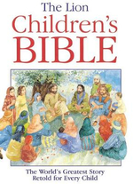 The Lion Children's Bible : Stories from the Old and New Testaments - Pat Alexander