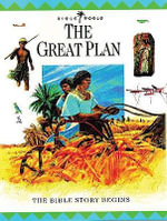 The Great Plan : The Bible Story Begins - John W. Drane