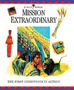 Mission Extraordinary : The First Christians in Action - John W. Drane