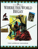 Where the World Began : The Lands of the Bible - John W. Drane