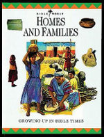 Homes and Families : Growing Up in Bible Times - John W. Drane