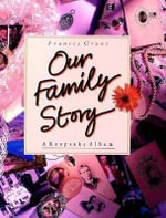 Our Family Story : A Keepsake Album - Frances Grant