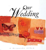 Our Wedding : A Keepsake Album - Meryl Doney