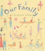 Our Family : A Keepsake Album - Olivia Warburton