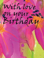With Love on Your Birthday : Birthday Mini - Olivia Warburton