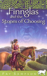 Finnglas and the Stones of Choosing : Pangur Ban - Fay Sampson