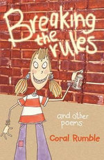 Breaking the Rules : And Other Poems - Coral Rumble
