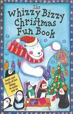 The Whizzy Bizzy Christmas Fun Book - Christina Goodings