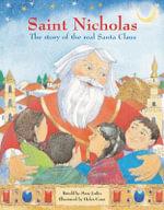 Saint Nicholas : The Story of the Real Santa Claus - Mary Joslin