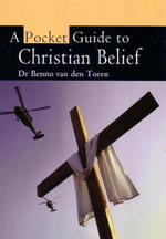 A Pocket Guide to Christian Belief : Pocket Guide Series - Benno van den Toren