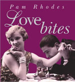 Love Bites : A Life in Love - Pam Rhodes