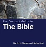 The Compact Guide to the Bible : Compact Encyclopedia - Martin H. Manser
