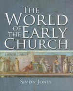 The World of the Early Church : A Social History - Simon M. Jones