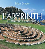Labyrinth : Illuminating the Inner Path - Brian Draper