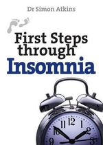 First Steps Through Insomnia - Simon Atkins