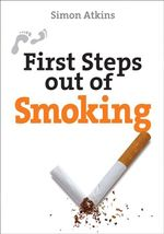 First Steps Out of Smoking - Simon Atkins