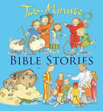 Two Minute Bible Stories : Fun, Fast-Paced Tales for Tinies - Elena Pasquali