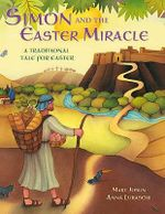 Simon and the Easter Miracle : A Traditional Tale for Easter - Mary Joslin