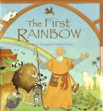 The First Rainbow - Lois Rock