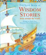 The Lion Book of Wisdom Stories from Around the World : And other Wisdom Stories :  And other Wisdom Stories - David Self