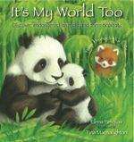 It's My World Too : Discover Endangered Animals and Their Habitats - Elena Pasquali