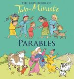 The Lion Book of Two-Minute Parables : A Traditional Folktale - Elena Pasquali