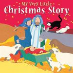 My Very Little Christmas Story - Lois Rock