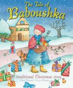 The Tale of Baboushka : A Traditional Christmas Story - Elena Pasquali