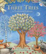 The Three Trees : A Traditional Folktale - Elena Pasquali