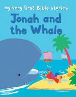 Jonah and the Whale : Jonah and the Whale - Lois Rock
