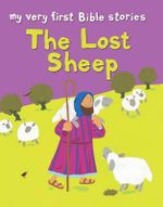 The Lost Sheep : the Lost Sheep - Lois Rock