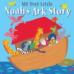 My Very Little Noah's Ark Story - Lois Rock