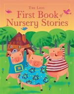 The Lion First Book of Nursery Stories - Lois Rock