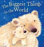 The Biggest Thing in the World : Traditional Tales About Caring for the Earth - Kenneth Steven