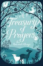 A Treasury of Prayers : For Now and Always - Mary Joslin