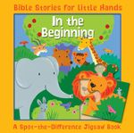 In the Beginning : A Spot-the-Difference Jigsaw Book - Lois Rock