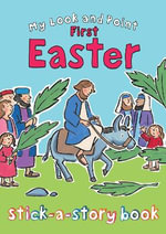 My Look and Point First Easter Stick-a-Story Book - Christina Goodings