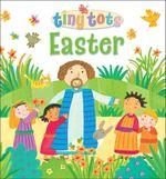Tiny Tots Easter : Tiny Tots   - Lois Rock