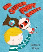 Mr Super Poopy Pants - Rebecca Elliott