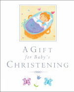 A Gift for Baby's Christening - Lois Rock