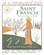 Saint Francis : The Good Man of Assisi - Mary Joslin