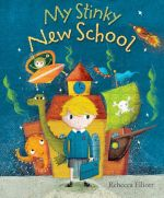 My Stinky New School - Rebecca Elliott