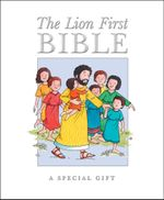 The Lion First Bible : A Special Gift - Pat Alexander