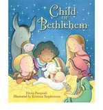 Child of Bethlehem : A Traditional Christmas Story - Elena Pasquali